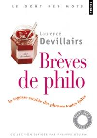 Laurence Devillairs - Brèves de philo - La sagesse secrète des phrases toutes faites.
