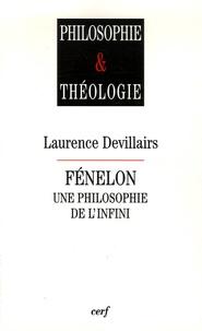 Laurence Devillairs - Fénelon - Une philosophie de l'infini.