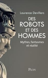 Laurence Devillers - Des robots et des hommes - Mythes, fantasmes et réalité.