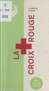Laurence Digeon et Manuel Aranjo - La Croix-Rouge - Pionnier et géant de l'humanitaire.