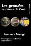 Laurence Dionigi - Les grandes oubliées de l'art - Hommage aux sculptrices et peintresses.