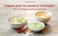 Laurence Du Tilly - Craquez pour les sauces et marinades !.