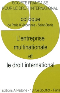 Laurence Dubin et Pierre Bodeau-Livinec - L'entreprise multinationale et le droit international - Colloque de Paris 8 Vincennes - Saint-Denis.