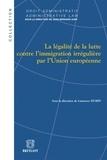 Laurence Dubin - La légalité de la lutte contre l'immigration irrégulière par l'Union européenne.