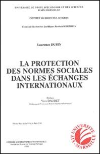 Laurence Dubin - La protection des normes sociales dans les échanges internationaux.