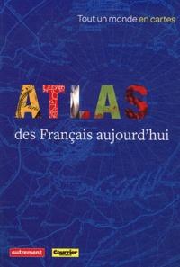 Laurence Duboys Fresney et Claire Levasseur - Atlas des Francais aujourd'hui.