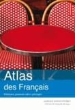 Laurence Duboys Fresney - Atlas des français - Pratiques, passions, idées, préjugés.