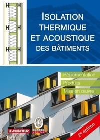 Isolation thermique et acoustique des bâtiments - Réglementation, produits, mise en oeuvre.pdf