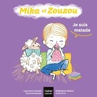 Laurence Dudek - Mika et Zouzou - Je suis malade 0/3 ans.
