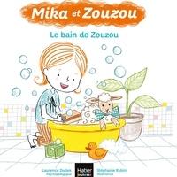 Laurence Dudek - Mika et Zouzou - Le bain de Zouzou 3/5 ans.