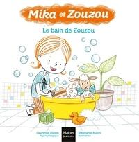 Laurence Dudek et Stéphanie Rubini - Mika et Zouzou  : Le bain de Zouzou.