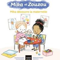 Laurence Dudek - Mika et Zouzou - Mika découvre la maternelle 3/5 ans.