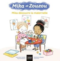 Laurence Dudek et Stéphanie Rubini - Mika et Zouzou  : Mika découvre la maternelle.