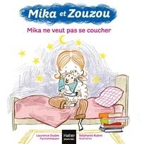 Laurence Dudek et Stéphanie Rubini - Mika et Zouzou  : Mika ne veut pas se coucher.