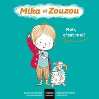 Laurence Dudek et Stéphanie Rubini - Mika et Zouzou  : Non, c'est moi !.