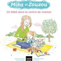 Laurence Dudek - Mika et Zouzou - Un bébé dans le ventre de maman 3/5 ans.
