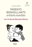 Laurence Dudek - Parents bienveillants enfants éveillés - Les 10 clés de l'éducation efficace.