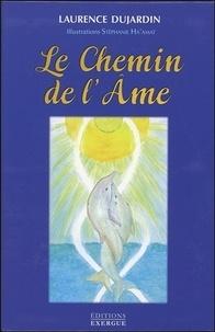 Laurence Dujardin - Le chemin de l'âme - Avec 66 cartes.