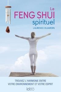 Laurence Dujardin - Le Feng Shui Spirituel.