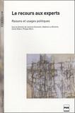 Laurence Dumoulin et Stéphane La Branche - Le recours aux experts, raisons et usages politiques.