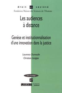 Laurence Dumoulin et Christian Licoppe - Les audiences à distance - Genèse et institutionnalisation d'une innovation dans la justice.