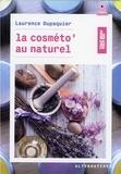 Laurence Dupaquier - La cosméto' au naturel.