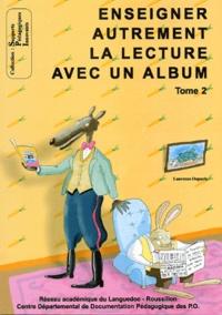 Laurence Dupuch - Enseigner autrement la lecture avec un album - Tome 2.