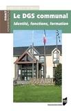 Laurence Durat et Loïc Brémaud - Le DGS communal - Identité, fonctions, formation.