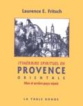 Laurence E. Fritsch - Itinéraire spirituel en Provence orientale - Nice et arrière-pays niçois.
