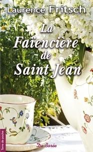 Laurence E. Fritsch - La faïencière de Saint-Jean.