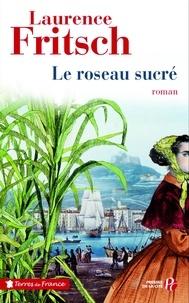 Laurence E. Fritsch - Le roseau sucré.