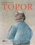 Laurence Engel et Frédéric Pajak - Le monde selon Topor.