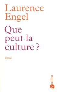 Laurence Engel - Que peut la culture ?.