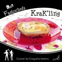 Laurence Erwin - Krak'ling - Cuisiner les craquelins bretons.