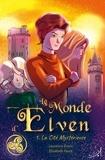 Laurence Erwin et Elisabeth Faure - Le monde d'Elven Tome 1 : La cité mystérieuse.