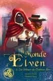 Laurence Erwin et Elisabeth Faure - Le monde d'Elven Tome 2 : Les voleurs du château noir.
