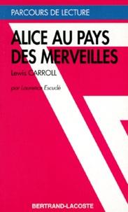 """Laurence Escudé - """"Alice au pays des merveilles"""", Lewis Carroll."""