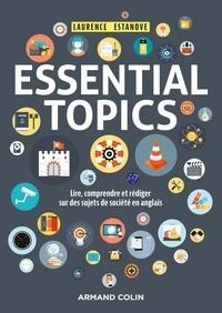 Laurence Estanove - Essential topics - Lire, comprendre et rédiger sur des sujets de société en anglais.