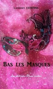 Laurence Estienne - Bas les Masques.