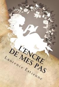 Laurence Estienne - L'encre de mes pas.