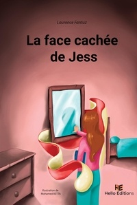 Laurence Fantuz - La face cachée de Jess.