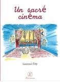Laurence Fey - Un sacré cinéma.