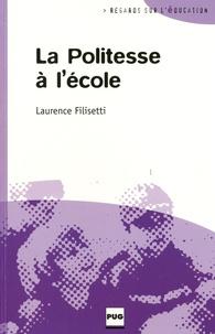 Laurence Filisetti - La politesse à l'école - Une compétence sociale pour réussir ?.