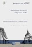 Laurence Flise et Emmanuel Jeuland - Les instruments procéduraux de régulation des flux.