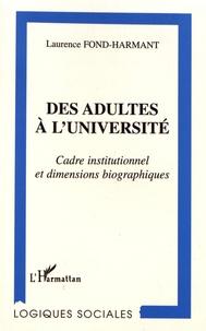 Laurence Fond-Harmant - Des adultes à l'université - Cadre institutionnel et dimensions biographiques.
