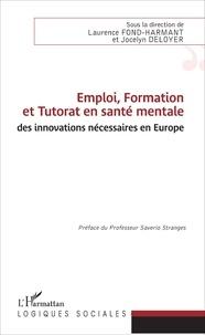Laurence Fond-Harmant et Jocelyn Deloyer - Emploi, formation et tutorat en santé mentale : des innovations nécessaires en Europe.