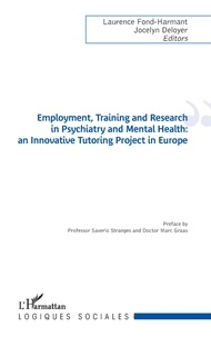 Laurence Fond-Harmant et Jocelyn Deloyer - Employment, Training and Research in Psychiatry and Mental Health: an Innovative Tutoring Project in Europe.