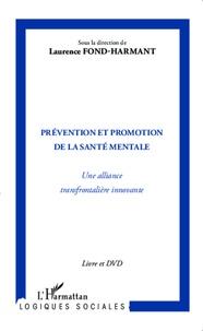 Laurence Fond-Harmant - Prévention et promotion de la santé mentale - Une alliance transfrontalière innovante. 1 DVD