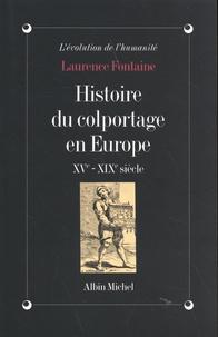 Laurence Fontaine - Histoire du colportage en Europe (XVe-XIXe siècle).