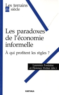 Laurence Fontaine et Florence Weber - Les paradoxes de l'economie informelle - A qui profitent les règles ?.